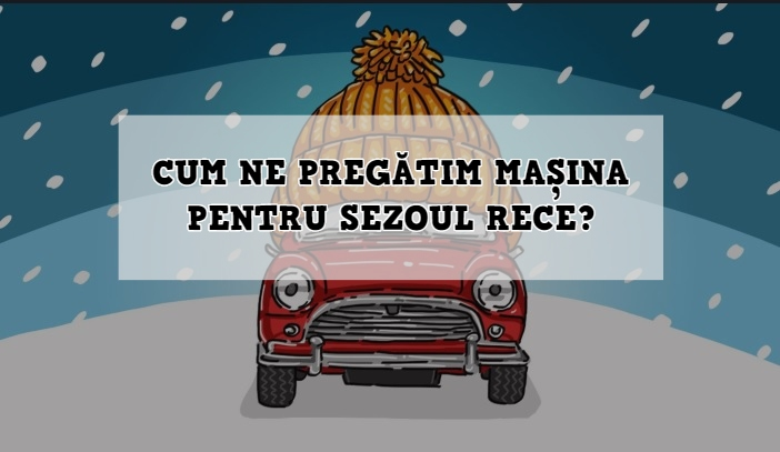 Cum ne pregătim mașina pentru sezonul rece?